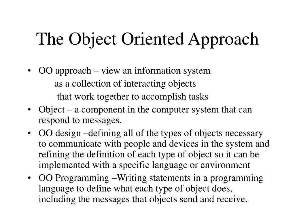 The Object Oriented Approach