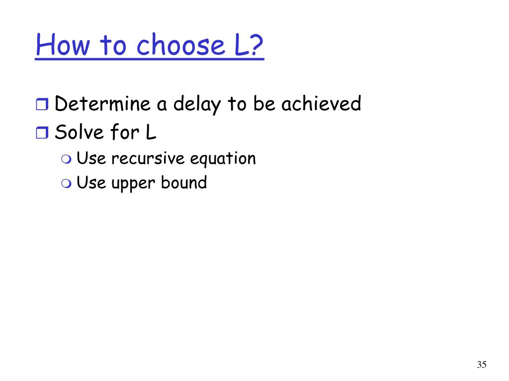 How to choose L?