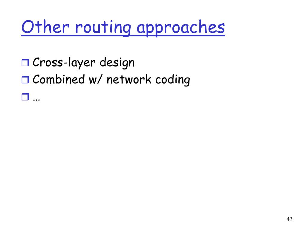 Other routing approaches