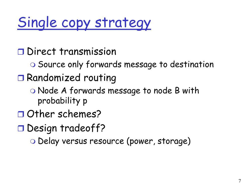 Single copy strategy