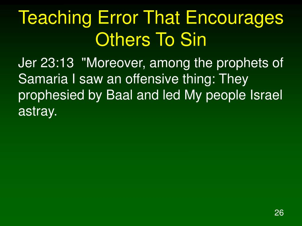 Teaching Error That Encourages Others To Sin