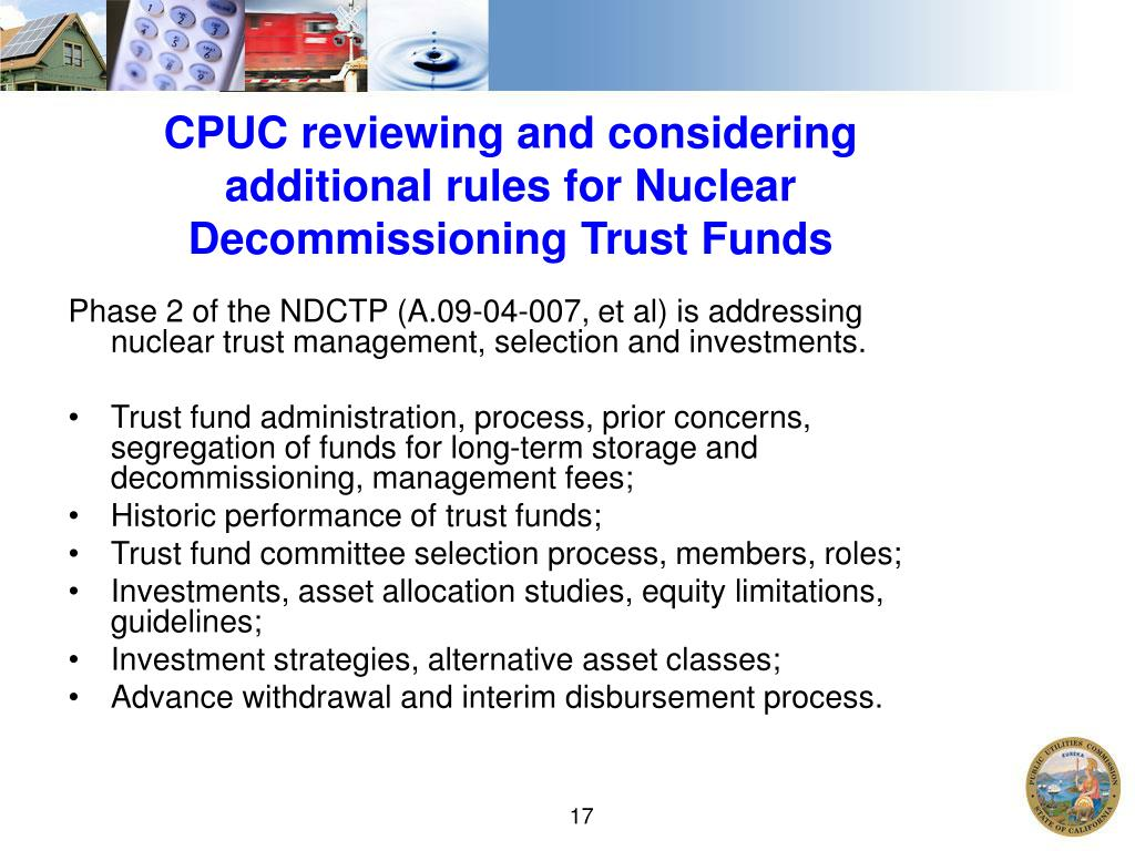 CPUC reviewing and considering additional rules for Nuclear Decommissioning Trust Funds