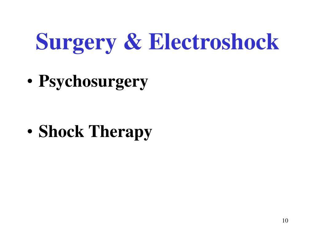 Surgery & Electroshock