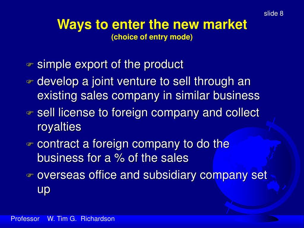 Ways to enter the new market