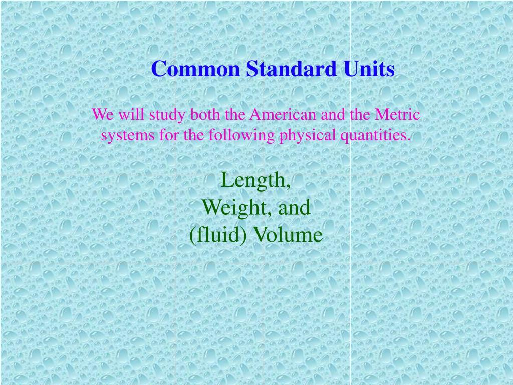 Common Standard Units