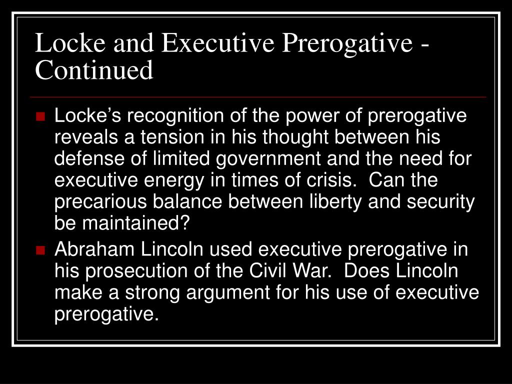 Locke and Executive Prerogative - Continued