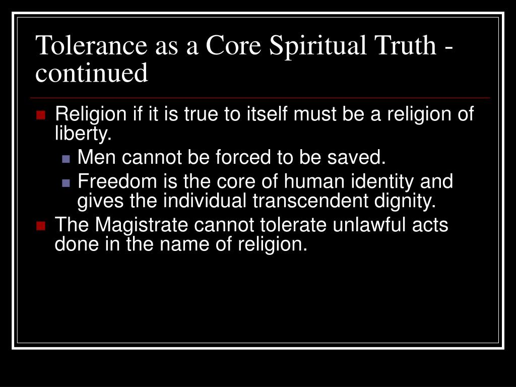 Tolerance as a Core Spiritual Truth - continued