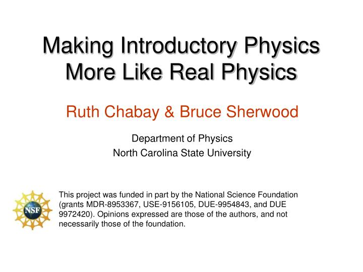 Making introductory physics more like real physics l.jpg