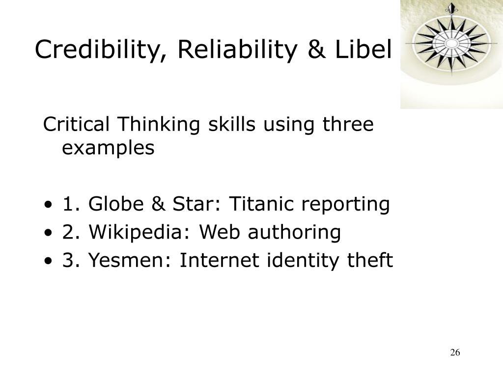 Credibility, Reliability & Libel