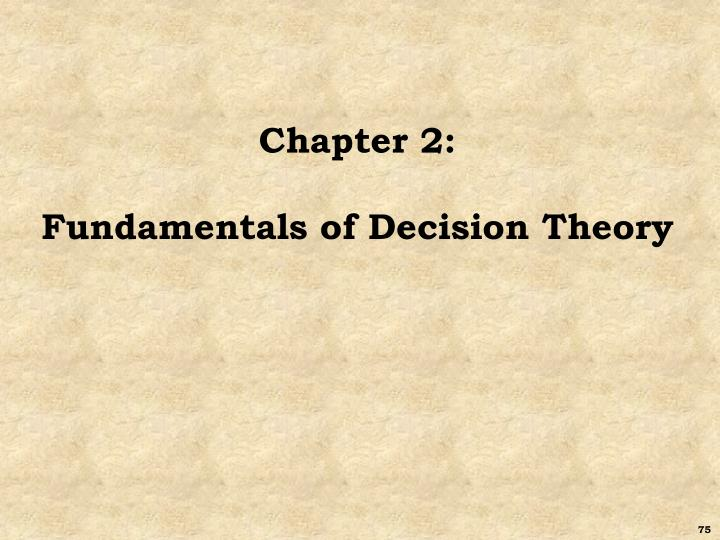 Chapter 2 fundamentals of decision theory