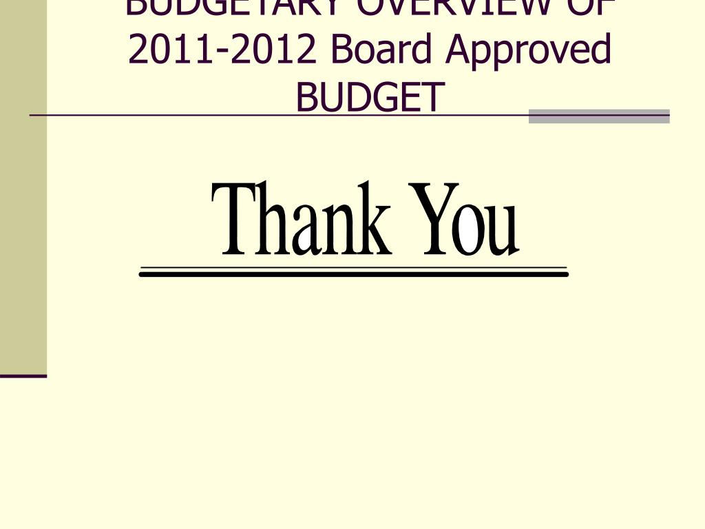 BUDGETARY OVERVIEW OF