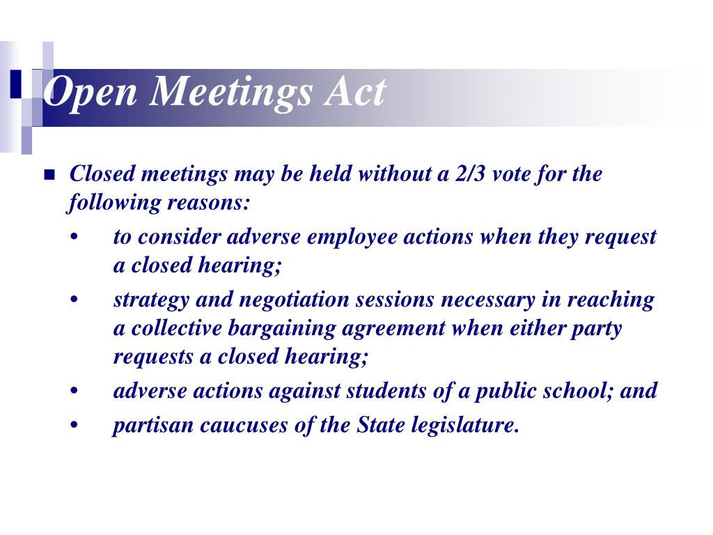 act meeting open Text of the law  84-1408 declaration of intent meetings open to public it is hereby declared to be the policy of this state that the formation of public policy is public business and may.