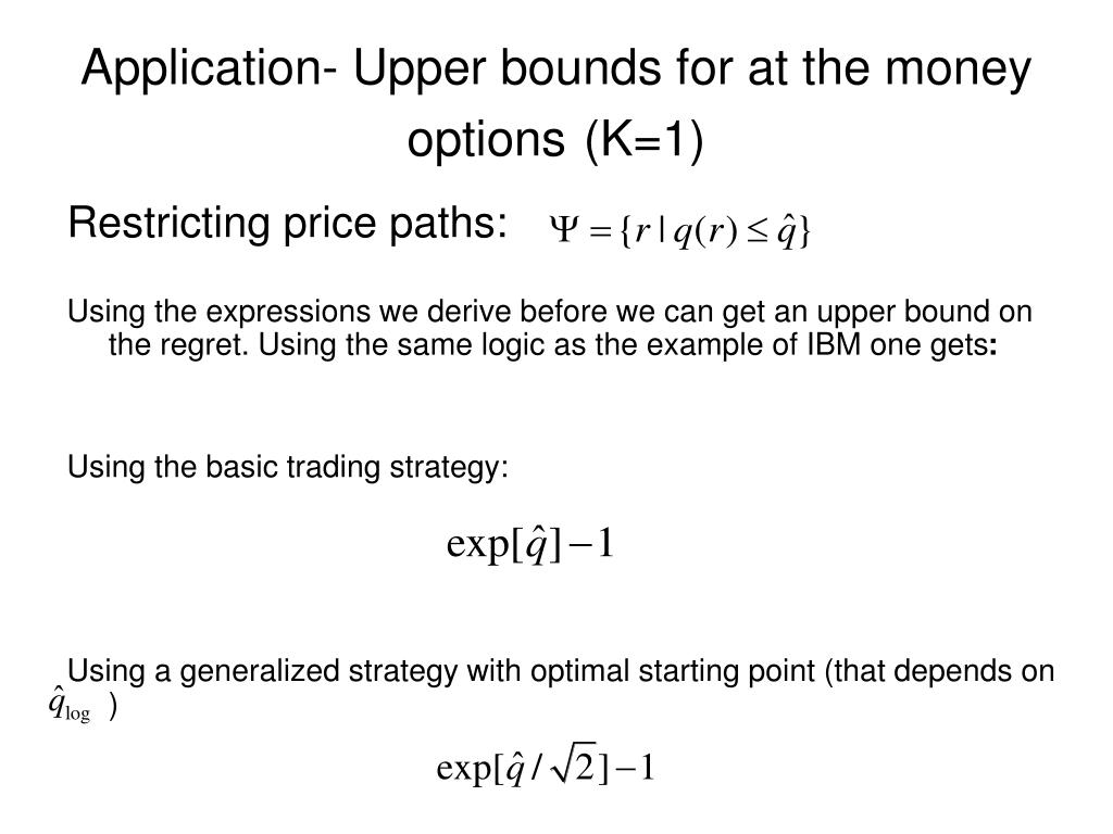 Application- Upper bounds for at the money options