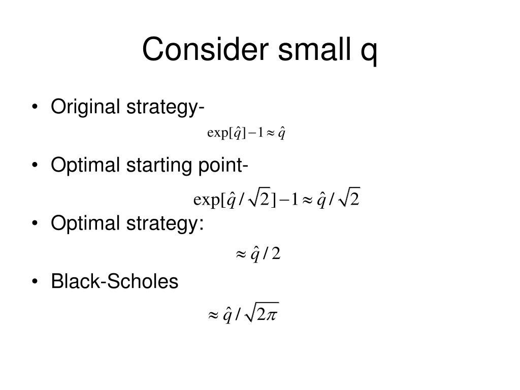 Consider small q