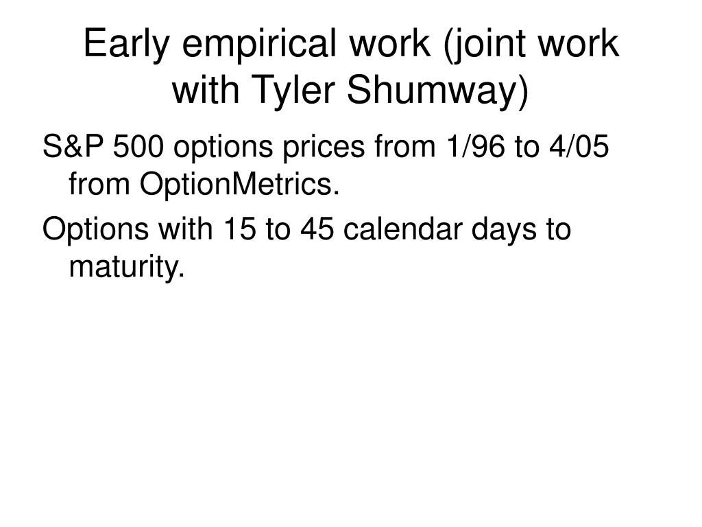 Early empirical work (joint work with Tyler Shumway)