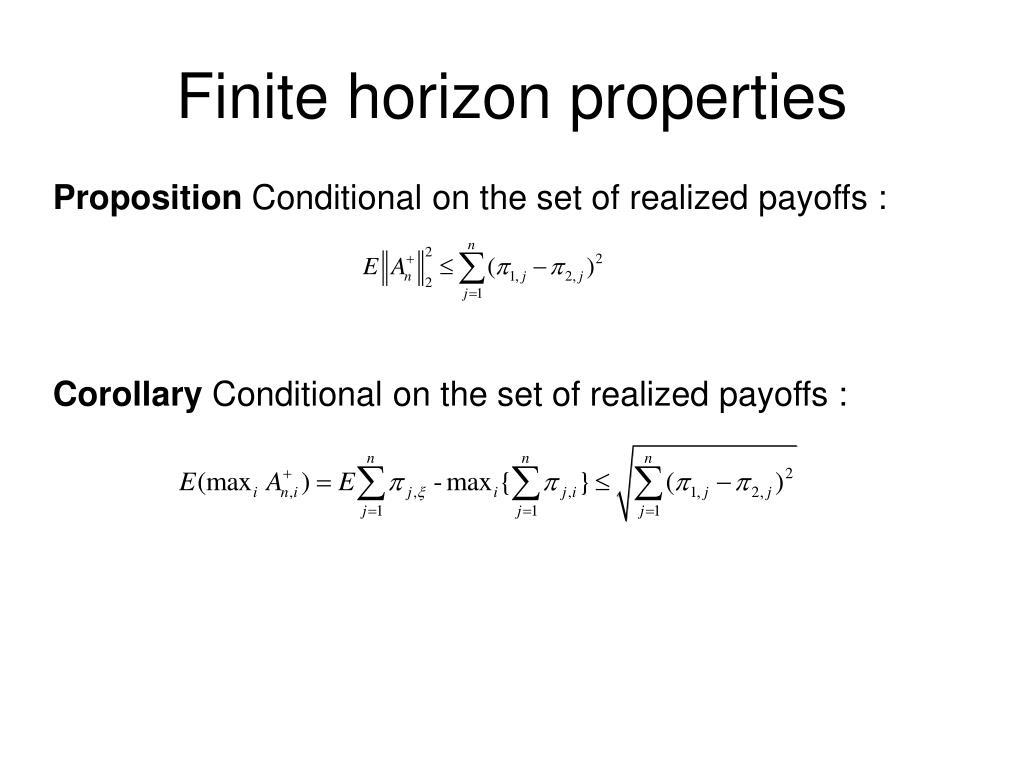 Finite horizon properties