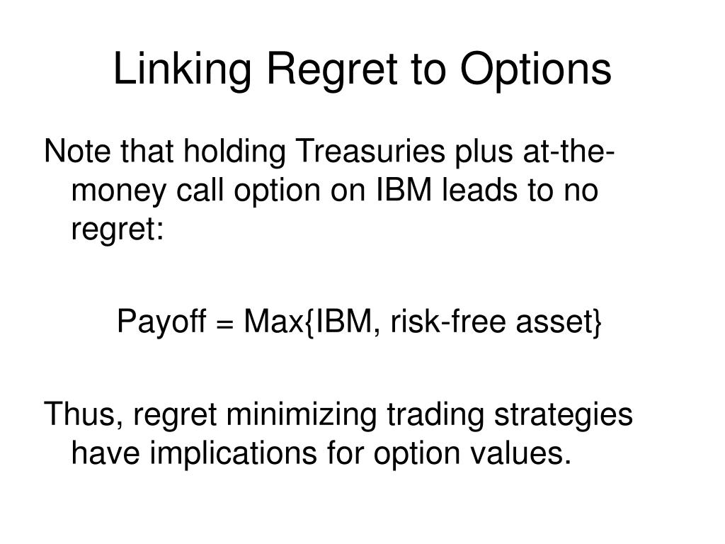 Linking Regret to Options