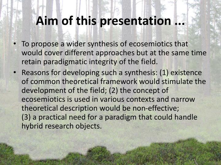 Aim of this presentation ...