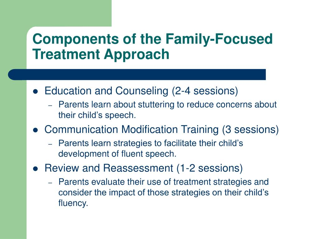 Components of the Family-Focused Treatment Approach