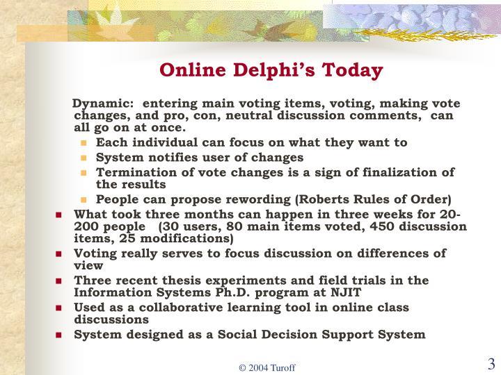Online Delphi's Today