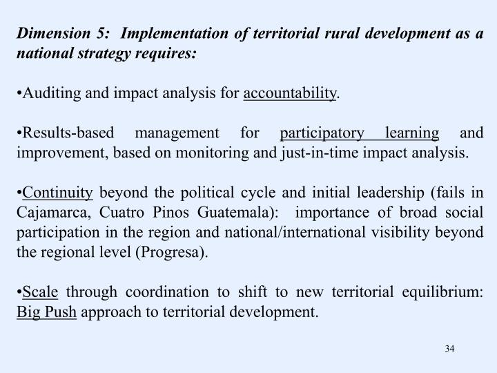 Dimension 5:  Implementation of territorial rural development as a national strategy requires:
