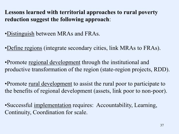 Lessons learned with territorial approaches to rural poverty reduction suggest the following approach