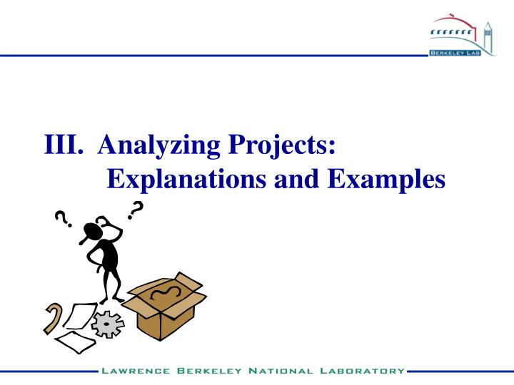 III.  Analyzing Projects: Explanations and Examples