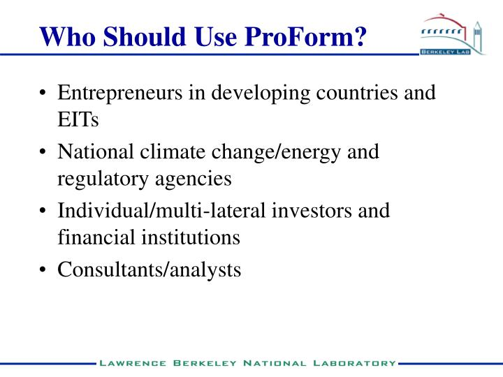 Who Should Use ProForm?