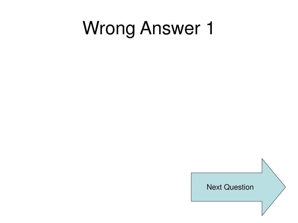 Wrong Answer 1