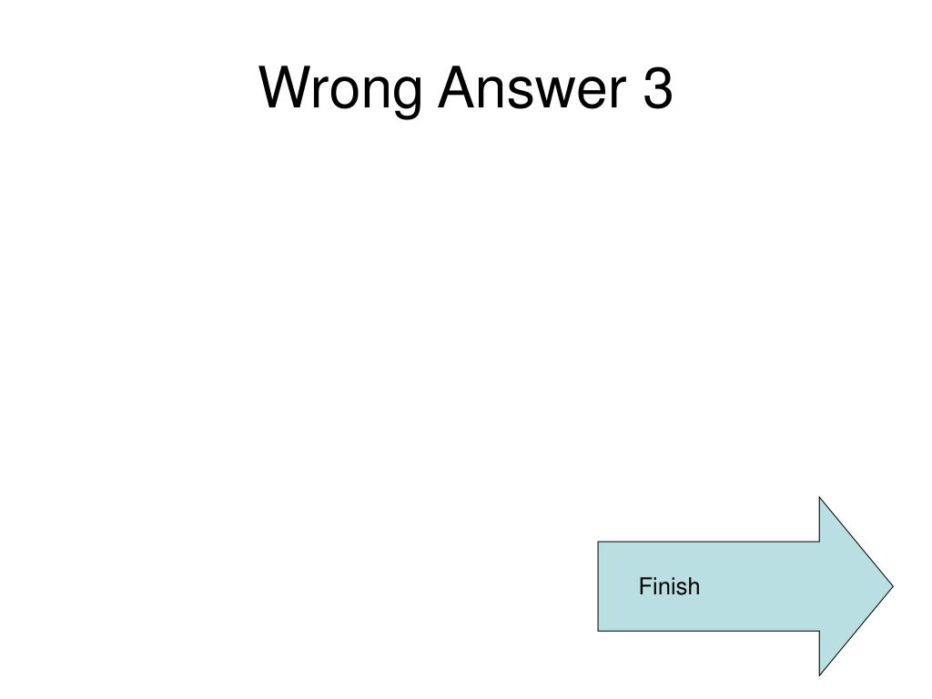 Wrong Answer 3