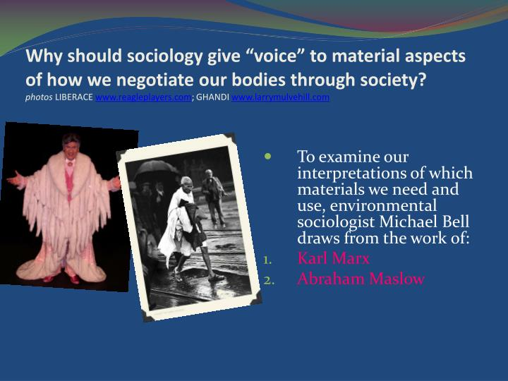 "Why should sociology give ""voice"" to material aspects of how we negotiate our bodies through society?"