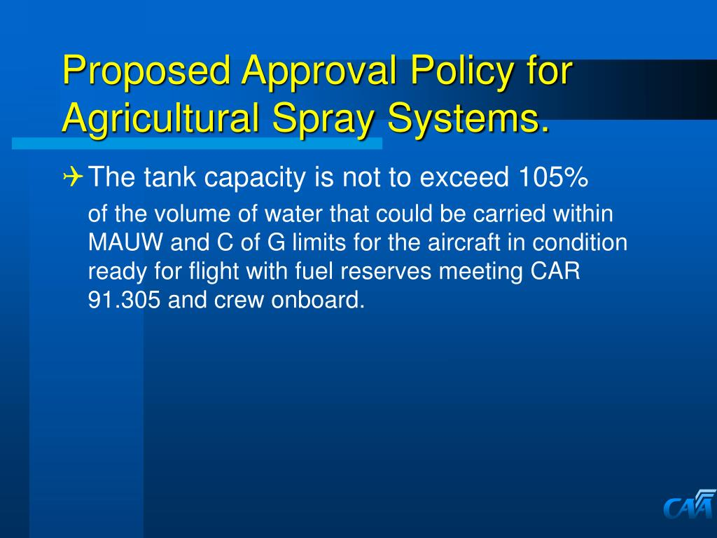 Proposed Approval Policy for Agricultural Spray Systems.