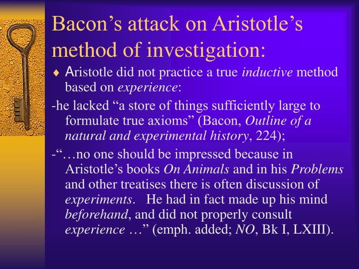 Bacon's attack on Aristotle's method of investigation:
