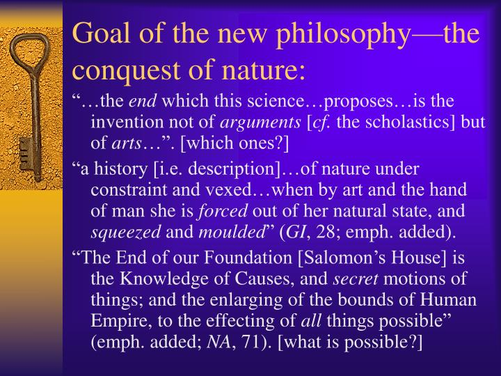 Goal of the new philosophy—the conquest of nature:
