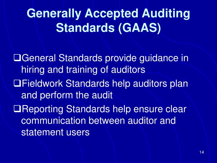 generally accepted audition standards Definition of generally accepted auditing standards (gaas): audited account auditing measurements and audit report presentation standards canada, india, japan, uk, us, and the like differ in minor or major details as most major countries set their own rules.