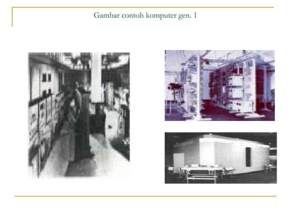 Gambar contoh komputer gen. 1