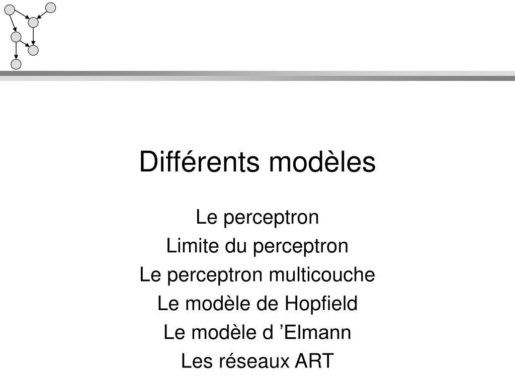Différents modèles