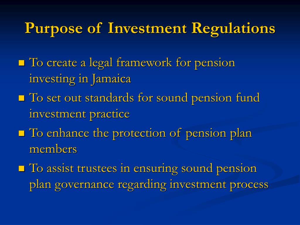Purpose of Investment Regulations