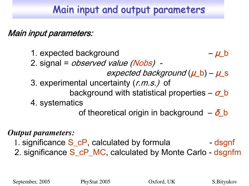 Main input and output parameters