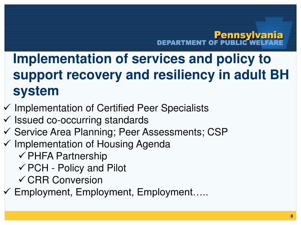 Implementation of services and policy to support recovery and resiliency in adult BH system