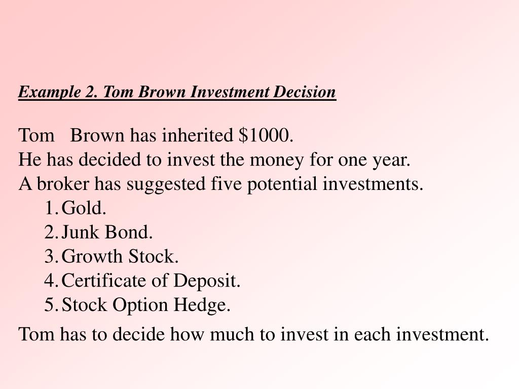 Example 2. Tom Brown Investment Decision