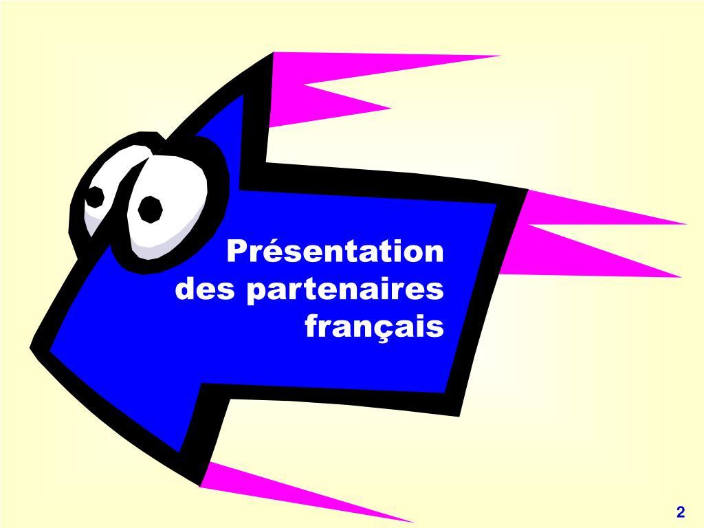 Présentation des partenaires français