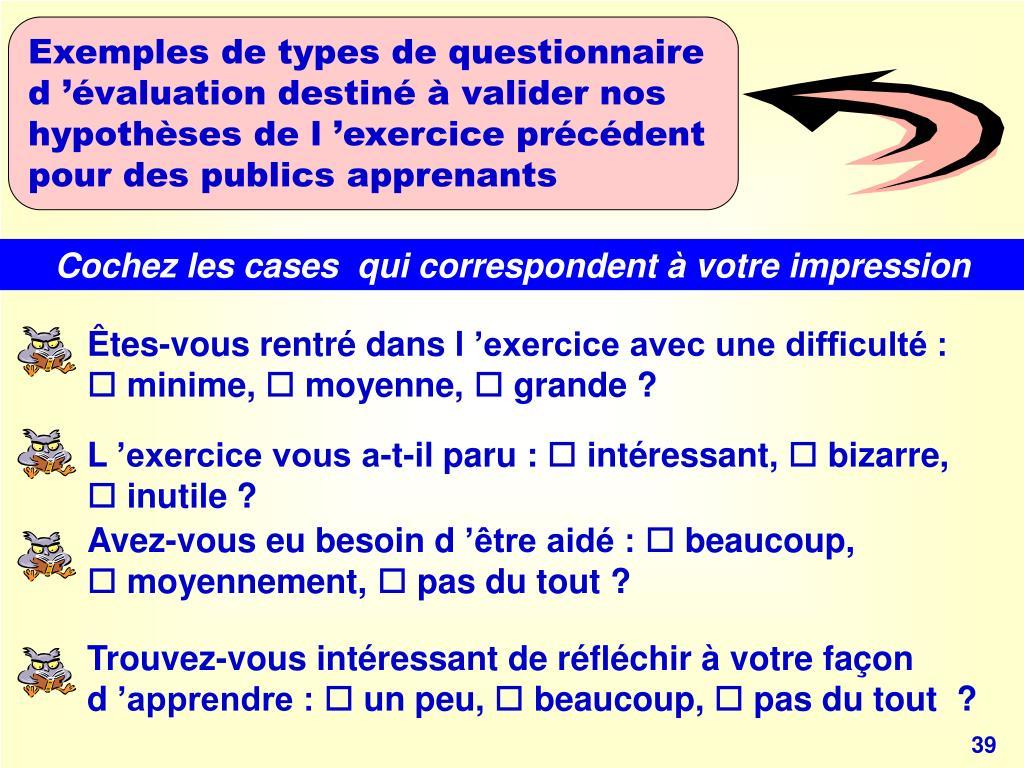 Exemples de types de questionnaire d'évaluation destiné à valider nos hypothèses de l'exercice précédent pour des publics apprenants