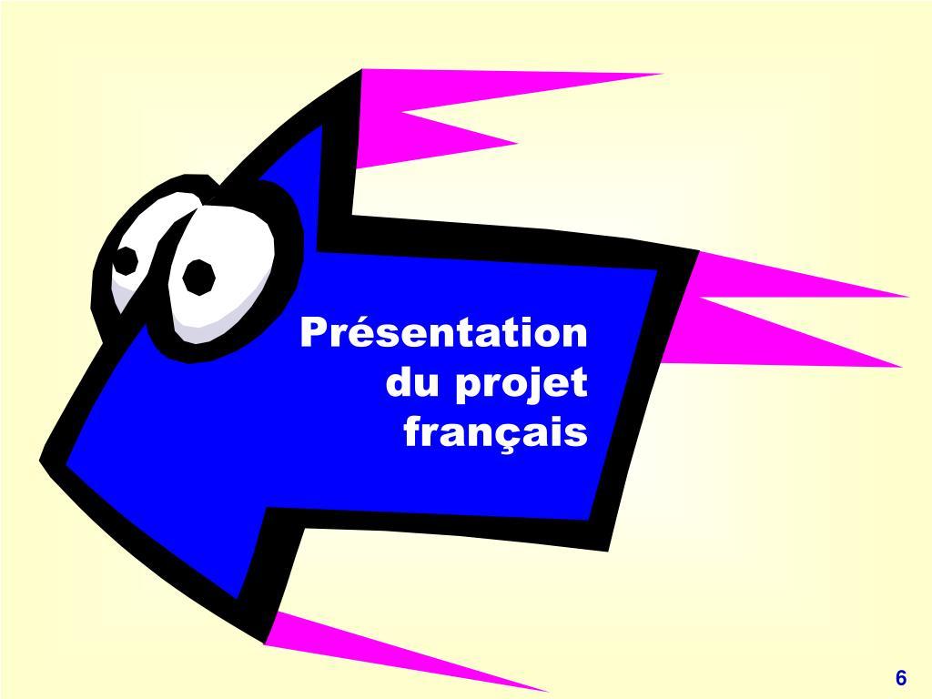 Présentation du projet français