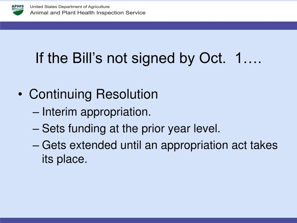 If the Bill's not signed by Oct.  1….