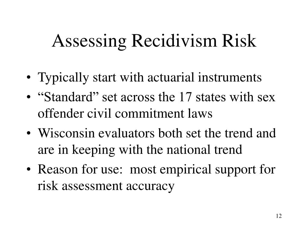 Assessing Recidivism Risk