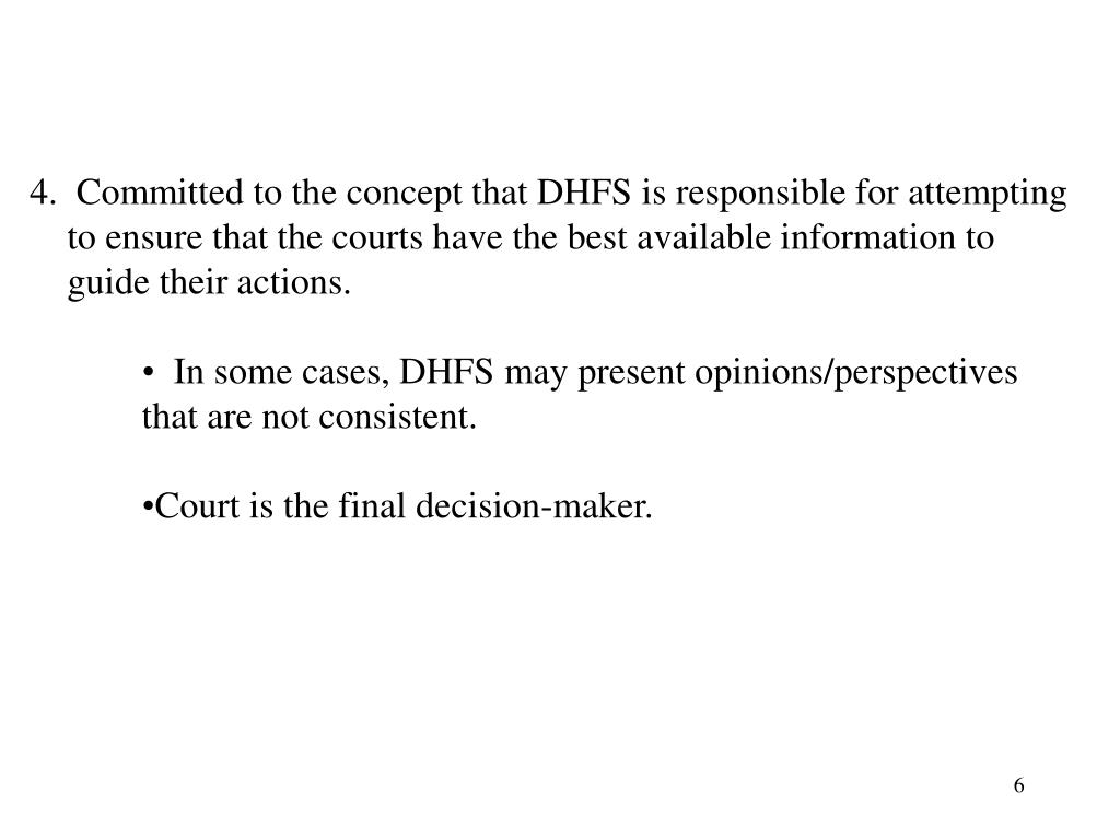 4.  Committed to the concept that DHFS is responsible for attempting