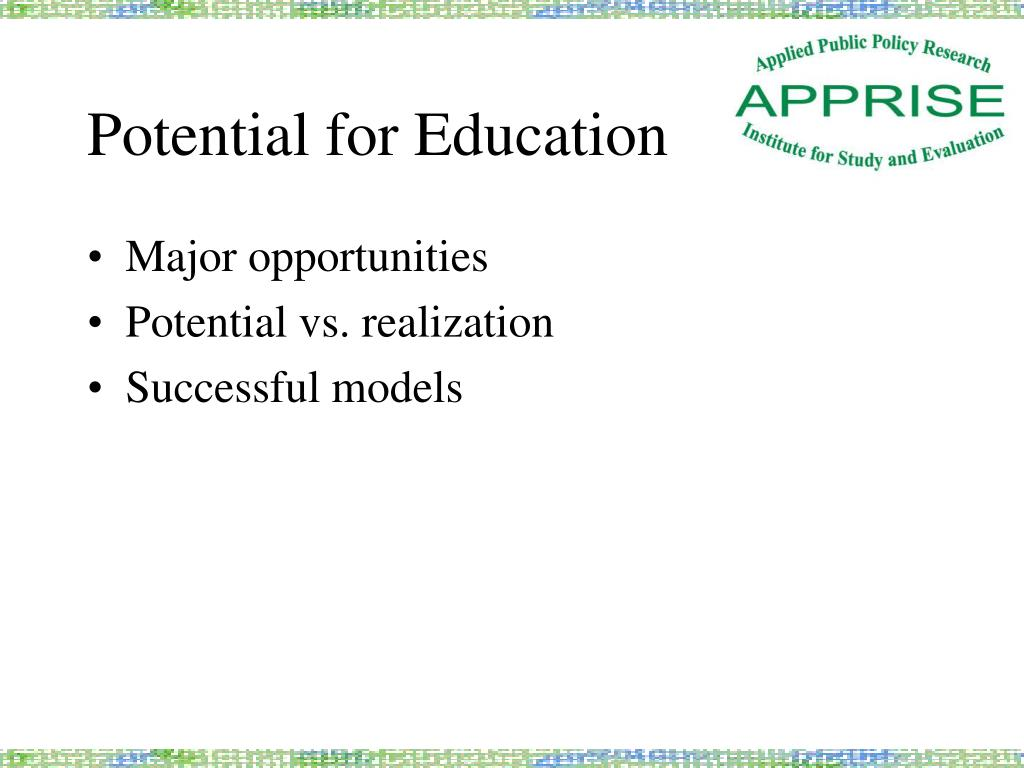Potential for Education