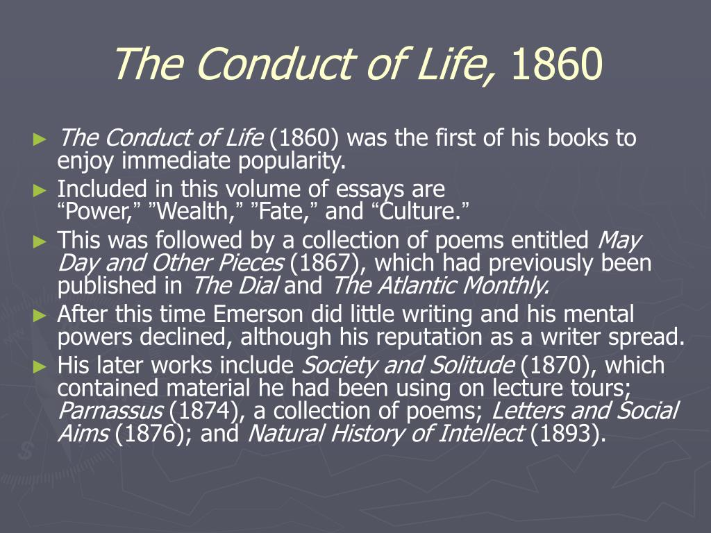 The Conduct of Life,
