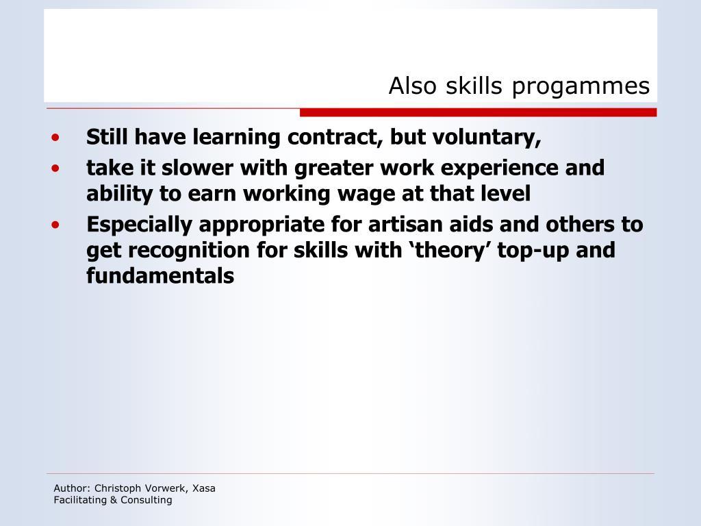 Also skills progammes